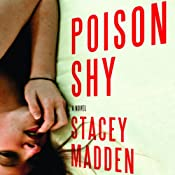 Poison Shy: A Novel | [Stacey Madden]
