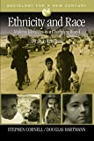 img - for Ethnicity and Race: Making Identities in a Changing World (Sociology for a New Century Series) by Stephen E. Cornell (2006-12-15) book / textbook / text book