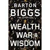 Wealth, War and Wisdomby Barton Biggs