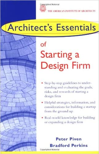 Architect's Essentials of Starting, Assessing and Transitioning a Design Firm (The Architect's Essentials of Professional Practice)