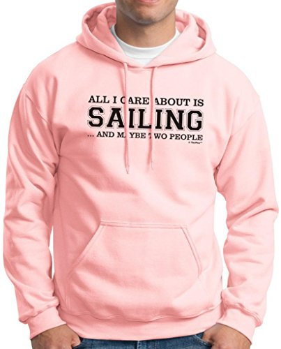 All I Care About Is Sailing And Maybe Two People Hoodie Sweatshirt Medium Light Pink
