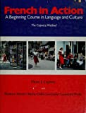 French in Action: A Beginning Course in Language and Culture (0300036558) by Capretz, Pierre J.