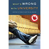 What's Wrong with University: And How to Make It Work for You Anywayby Jeff Rybak