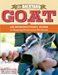 The Backyard Goat: An Introductory Gu...