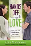 img - for Hands Off! This May Be Love: God's Gift for Establishing Enduring Relationships book / textbook / text book