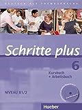 img - for Schritte Plus: Kurs- Und Arbeitsbuch 6 MIT Audio-CD Zum Arbeitsbuch (German Edition) book / textbook / text book