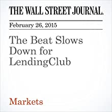 The Beat Slows Down for LendingClub (       UNABRIDGED) by John Carney Narrated by Ken Borgers