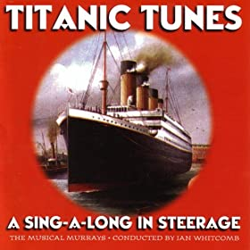Titanic Tunes - A Sing-A-Long In Steerage