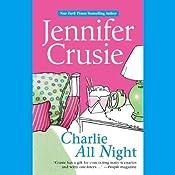 Charlie All Night | [Jennifer Crusie]
