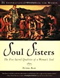 img - for By Pythia Peay Soul Sisters: The Five Sacred Qualities of a Woman's Soul book / textbook / text book