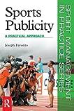 Sports Publicity (Sport Management in Practice)