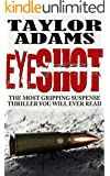EYESHOT: The most gripping suspense thriller you will ever read (English Edition)