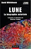 Lune : La biographie autorise