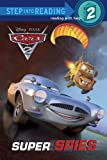 Super Spies (Disney/Pixar Cars 2) (Step into Reading)