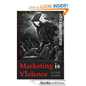 Marketing is Violence: A User Guide