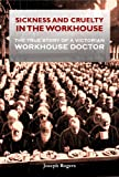 SICKNESS AND CRUELTY IN THE WORKHOUSE