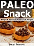 Paleo Snack Recipes - Simple and Delicious Paleo Snack Recipes (Paleo Snack Recipes, Paleo Snacks And Treats, Paleo Snacks For Kids, Paleo Snacks, Paleo Snack, Paleo Recipes)