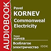 Commonweal Electricity [Russian Edition] | Pavel Kornev