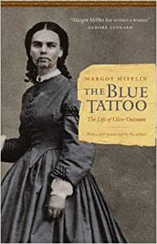 The Blue Tattoo: The Life of Olive Oatman (Women in the West): Margot