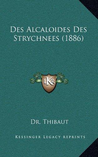 Des Alcaloides Des Strychnees (1886)