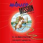 Mousemission | Prudence Breitrose