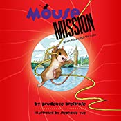 Mousemission | Prudence Breitrose