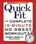 Quick Fit: The Complete 15-Minute No-...