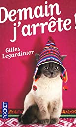 Demain J'Arrete (French Edition)