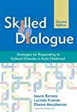 img - for Skilled Dialogue: Strategies for Responding to Cultural Diversity in Early Childhood, Second Edition book / textbook / text book