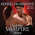 Sexiest Vampire Alive Audiobook by Kerrelyn Sparks Narrated by Aimee Castle