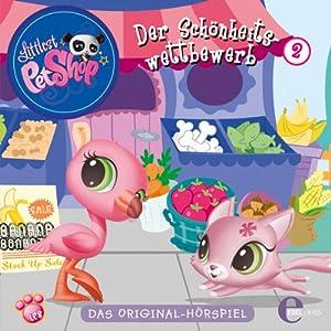 Der Schönheitswettbewerb (Littlest Pet Shop 2) Hörspiel