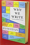 img - for Why We Write: 20 Acclaimed Authors on How and Why They Do What They Do book / textbook / text book
