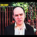 Falling off the Bone  by Todd Barry Narrated by Todd Barry