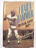 I Had A Hammer The Hank Aaron Story *SIGNED