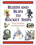 img - for Bleeps and Blips to Rocket Ships: Great Inventions in Communications book / textbook / text book
