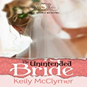 The Unintended Bride: Once Upon a Wedding | Kelly McClymer