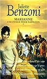 echange, troc Juliette Benzoni - Marianne, une étoile pour Napoléon, tome 1
