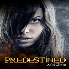 Predestined (       UNABRIDGED) by Abbi Glines Narrated by Ashley Litz