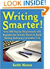 Writing Smarter: Over 100 Step-By-Step Lessons With Reproducible Activity Sheets To Build Writing Proficiency in Grades 7-12