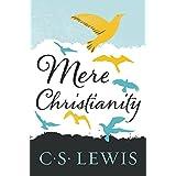 Mere Christianity ~ C. S. Lewis