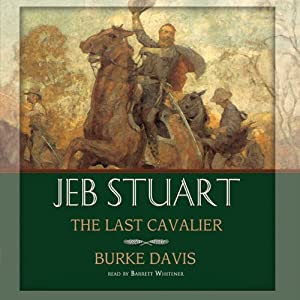 Jeb Stuart: The Last Cavalier | [Burke Davis]