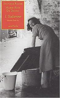 L'italienne : histoire d'une vie, Roche, Sylviane