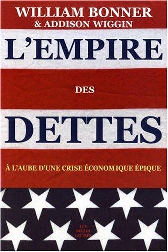 L'Empire des dettes: À l'aube d'une crise économique épique