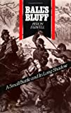 Balls Bluff: A Small Battle and Its Long Shadow (0939009366) by Farwell, Byron