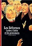 echange, troc Olivier Christin - Les Réformes : Luther, Calvin et les protestants