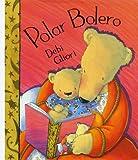 Polar Bolero (0439013720) by Gliori, Debi