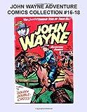 John Wayne Adventure Comics Collection #16-18
