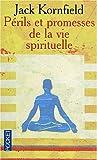 echange, troc Jack Kornfield - Périls et promesses de la vie spirituelle : Un chemin qui a du coeur