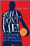 Ball Don't Lie: Myth, Genealogy, and...