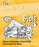 The Foodies' & Scoffers' Bible